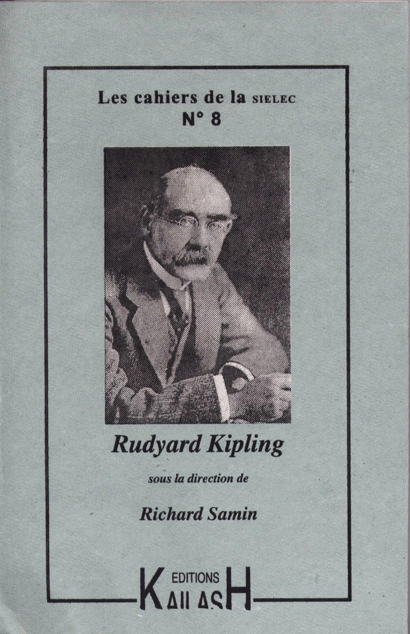 Les cahiers de la SIELEC N° 8 Rudyard Kipling - Richard Samin